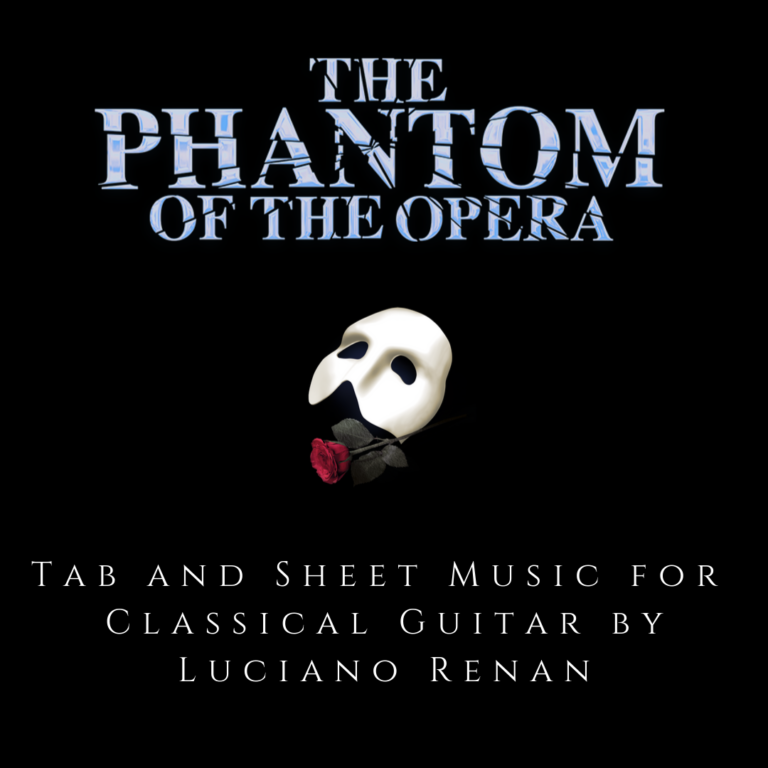 The Phantom of the Opera (Andrew Lloyd Webber) – Classical Guitar Arrangement by Luciano Renan (Tab + Sheet Music)