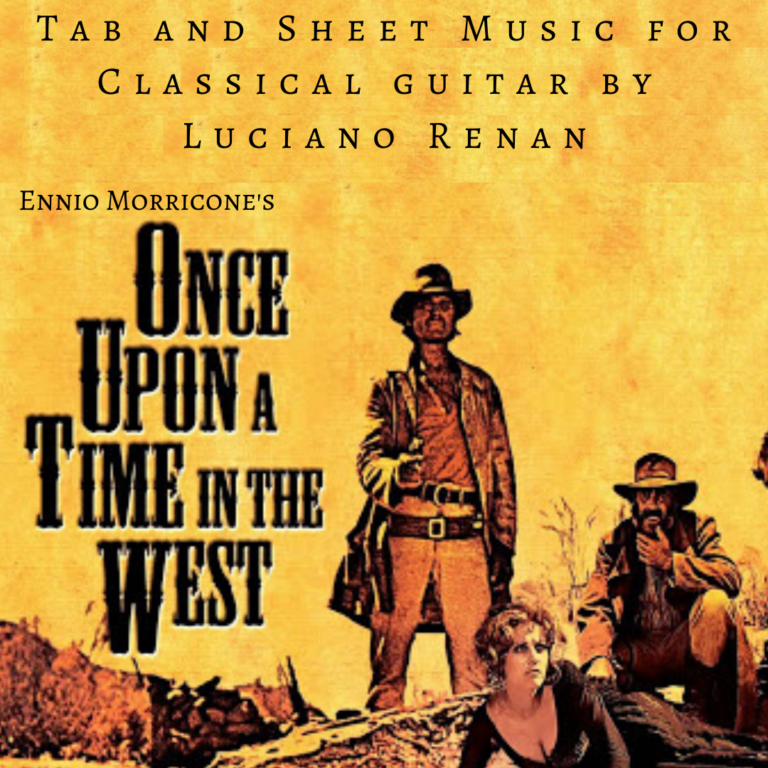 Once Upon a Time In The West (Ennio Morricone) – Classical Guitar Arrangement by Luciano Renan (Tab + Sheet Music)