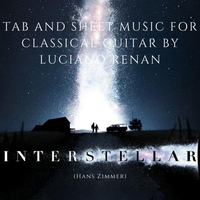 Interstellar (Hans Zimmer) – Classical Guitar Arrangement by Luciano Renan (Tab + Sheet Music)