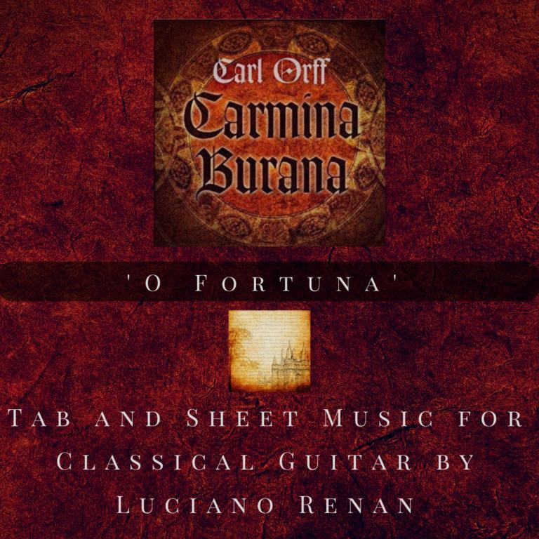 Carmina Burana (Carl Orff) – Classical Guitar Arrangement by Luciano Renan (Tab + Sheet Music)