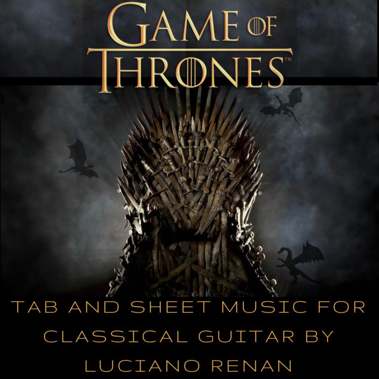 Game of Thrones Theme (Ramin Djawadi) – Classical Guitar Arrangement by Luciano Renan