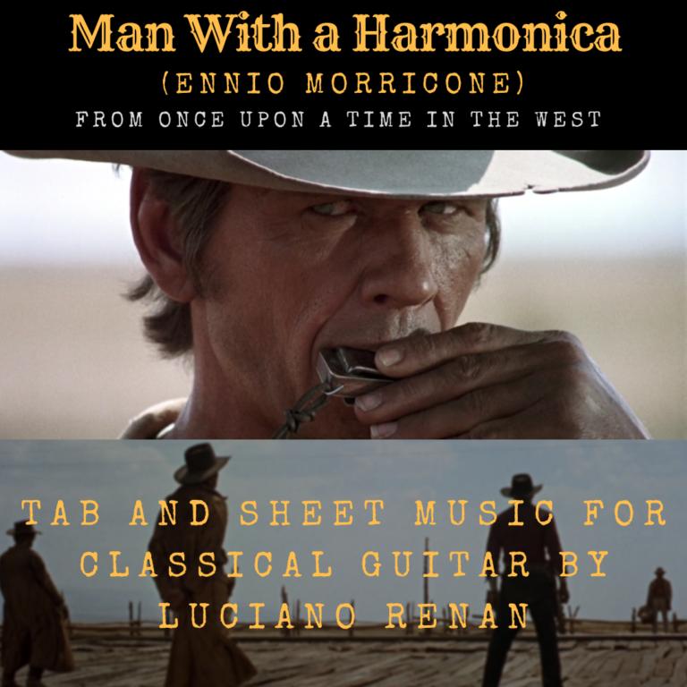 Man With a Harmonica (Ennio Morricone) – Classical Guitar Arrangement by Luciano Renan (Tab + Sheet Music)