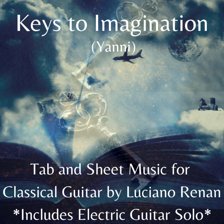 Keys to Imagination (Yanni) – Classical Guitar Arrangement by Luciano Renan *Include Electric Guitar Solo*