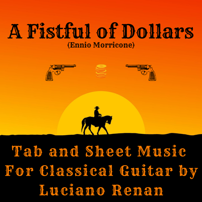 A Fistful of Dollars (Ennio Morricone) – Classical Guitar Arrangement by Luciano Renan (Tab + Sheet Music)