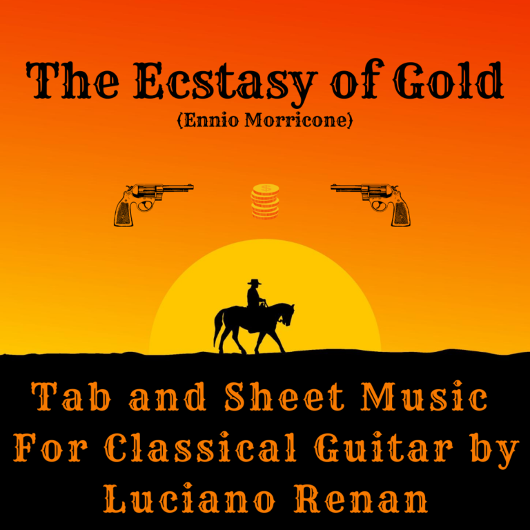 The Ecstasy of Gold (Ennio Morricone) – Classical Guitar Arrangement by Luciano Renan (Tab + Sheet Music)
