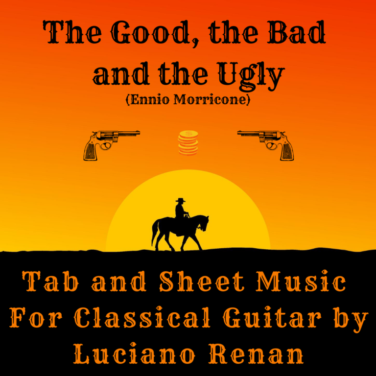 The Good, the Bad and the Ugly Theme (Ennio Morricone) – Classical Guitar Arrangement by Luciano Renan (Tab + Sheet Music)