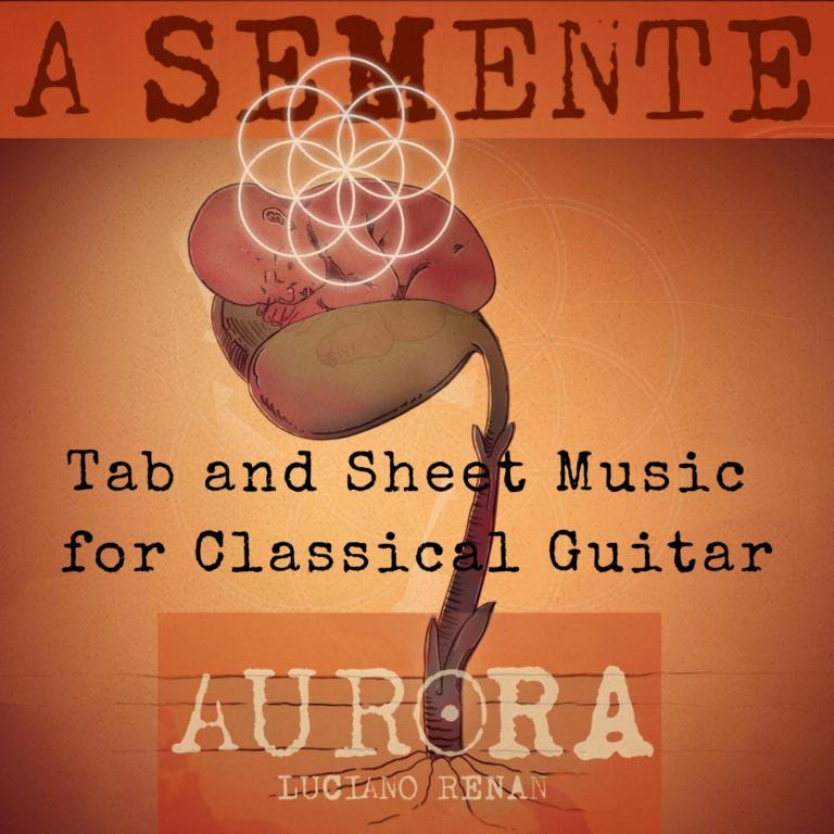 A Semente (Luciano Renan) – Classical Guitar by Luciano Renan (Tabs + Sheet Music)