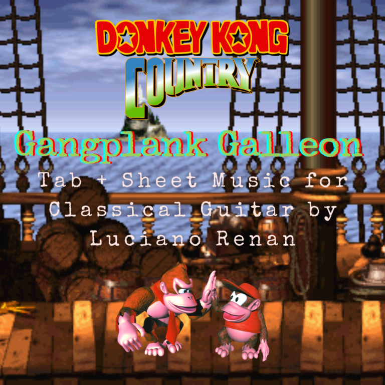 Gangplank Galleon (Donkey Kong Country) – Classical Guitar Arrangement by Luciano Renan (Tab + Sheet Music)
