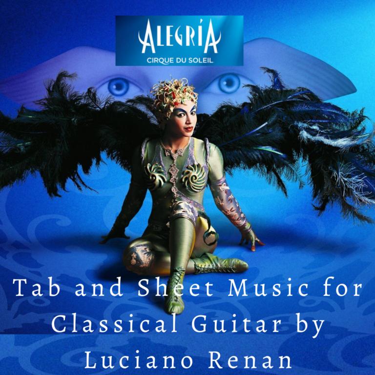 Alegria (Cirque du Soleil) – Classical Guitar Arrangement by Luciano Renan (Tab + Sheet Music)