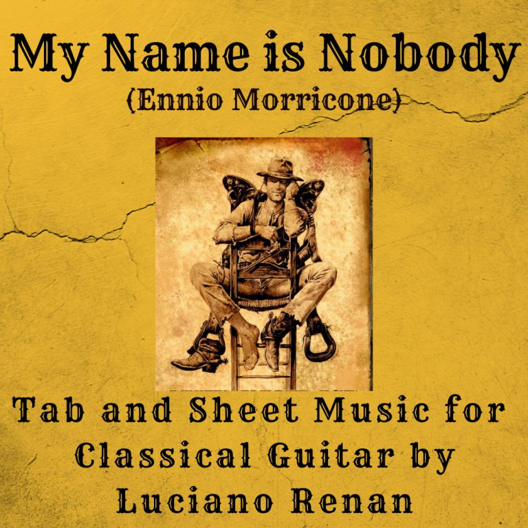 My Name is Nobody (Ennio Morricone) – Classical Guitar Arrangement by Luciano Renan (Tab + Sheet Music)