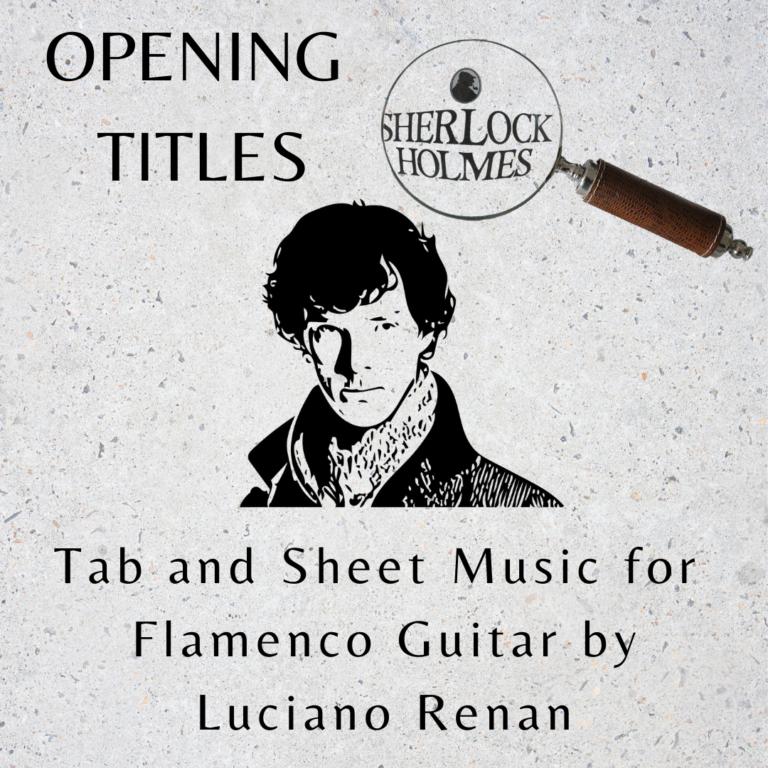 Sherlock 'Opening Titles' (David Arnold) – Flamenco Guitar Arrangement by Luciano Renan (Tab + Sheet Music)