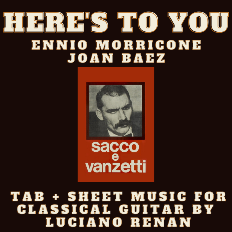 Here's To You (Ennio Morricone / Joan Baez) – Classical Guitar Arrangement by Luciano Renan (Tab + Sheet Music)
