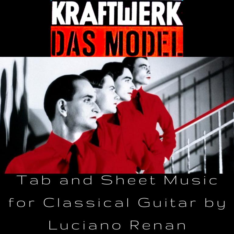 The Model (Kraftwerk) – Classical Guitar Arrangement by Luciano Renan